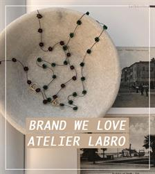 BRAND WE LOVE: ATELIER LABRO