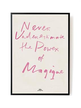 PRINT THE POWER OF MAGIQUE